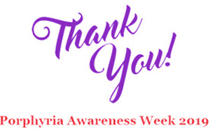 Thank you for a fantastic Porphyria Awareness Week 2019!